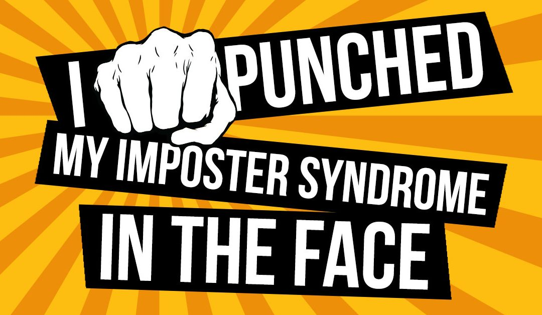 "I Punched My ""Imposter Syndrome"" In The Face"