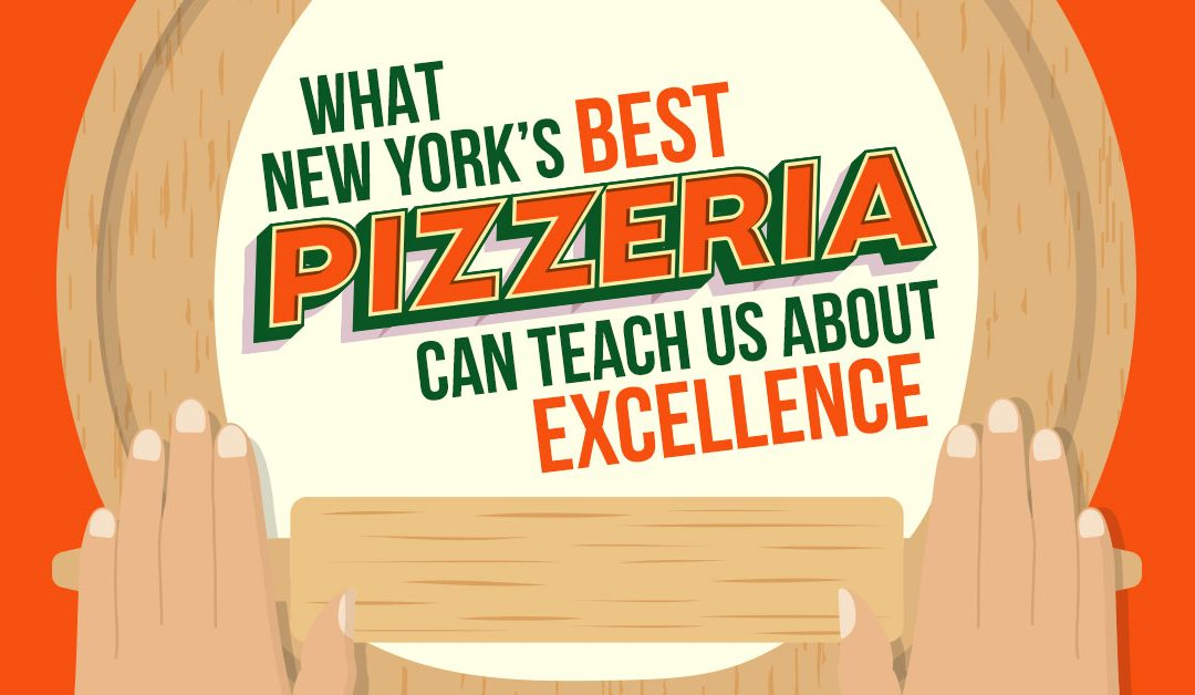 What New York's Best Pizzeria Can Teach Us About Excellence