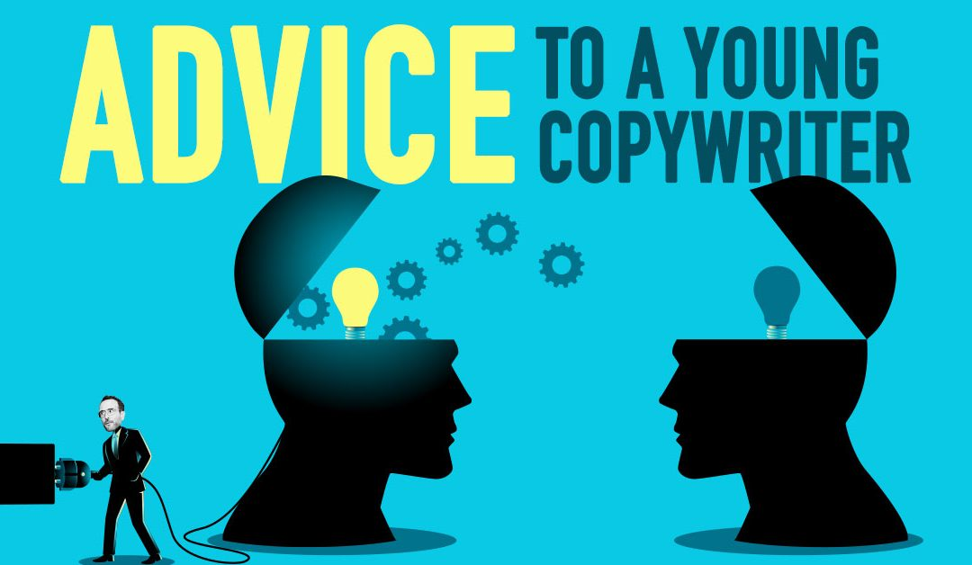 Advice to a Young Copywriter