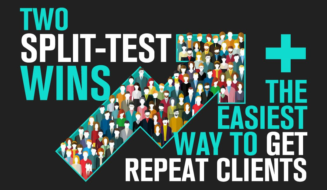 Two A/B Test Wins + The Easiest Way To Get Repeat Clients
