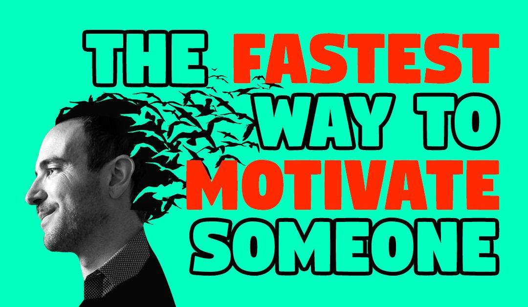 The Fastest Way to Motivate Someone Is to win…