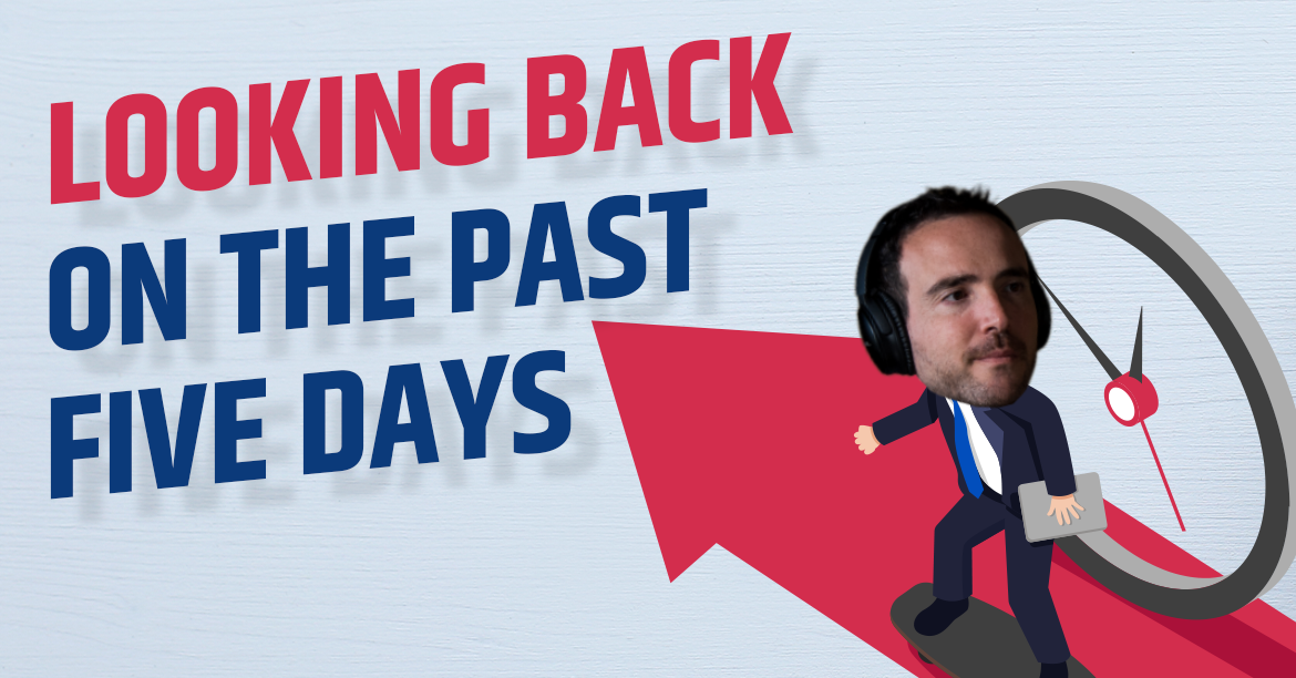 Looking Back on the Past Five Days…