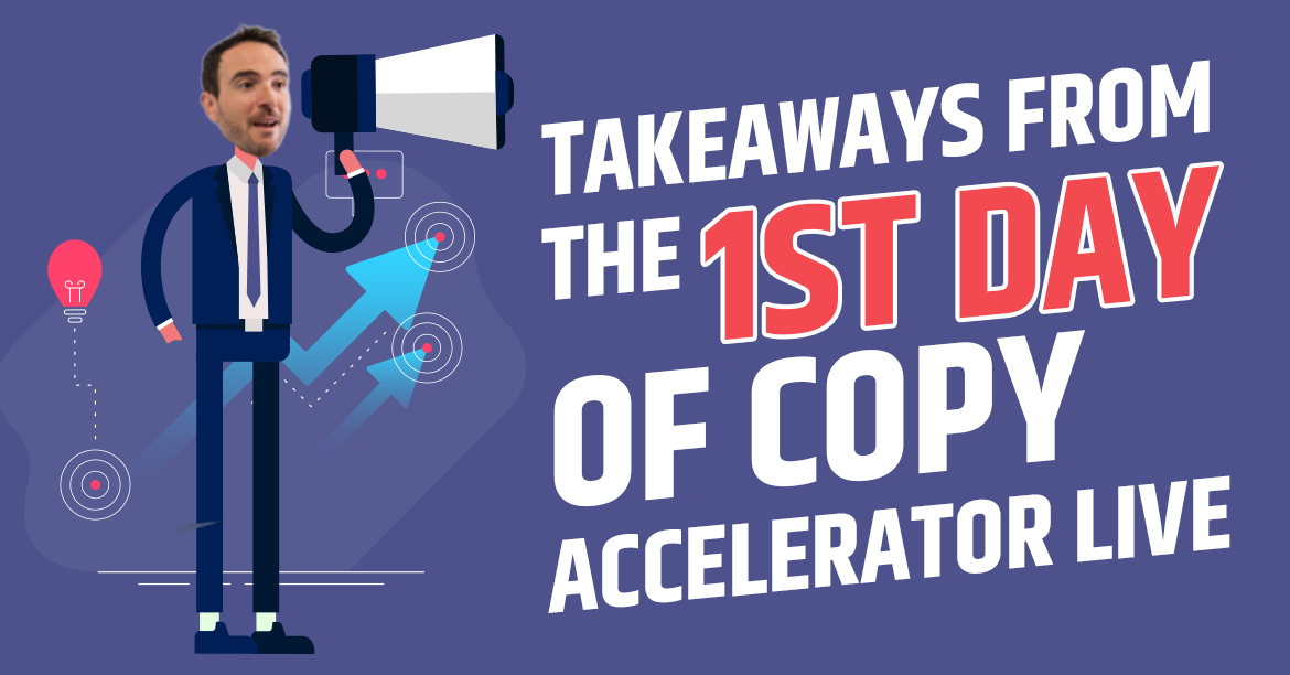 Takeaways from Day 2 of Copy Accelerator Live