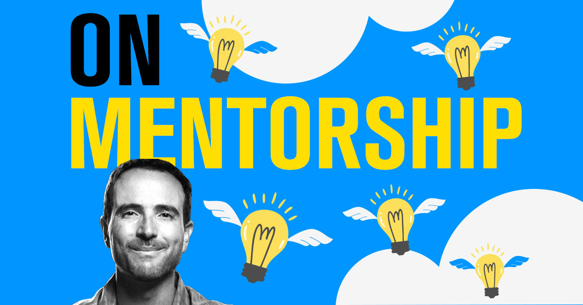 On Impact, Mentorship, and Helping People Win…