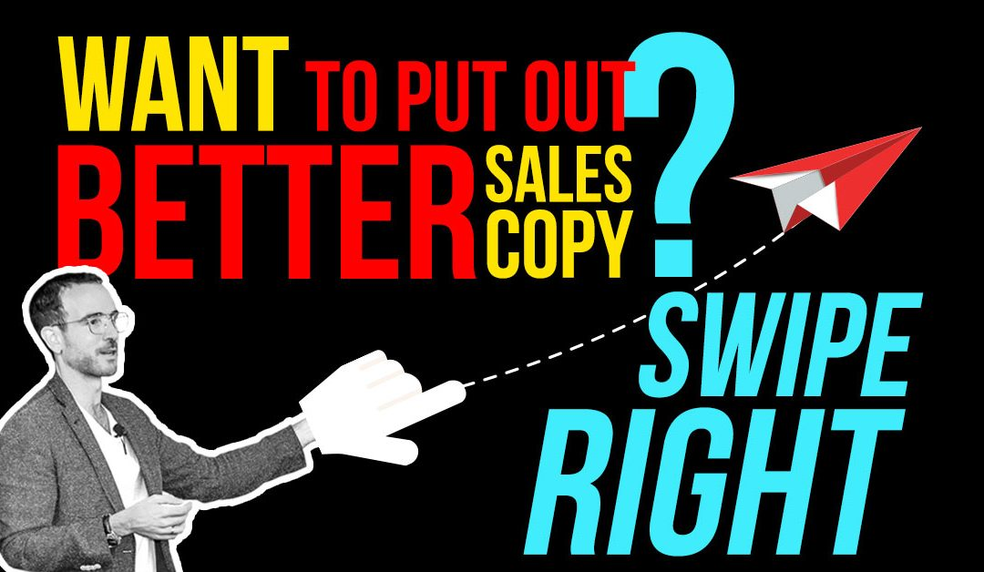 Want to Put Out Better Sales Copy? Swipe Right!