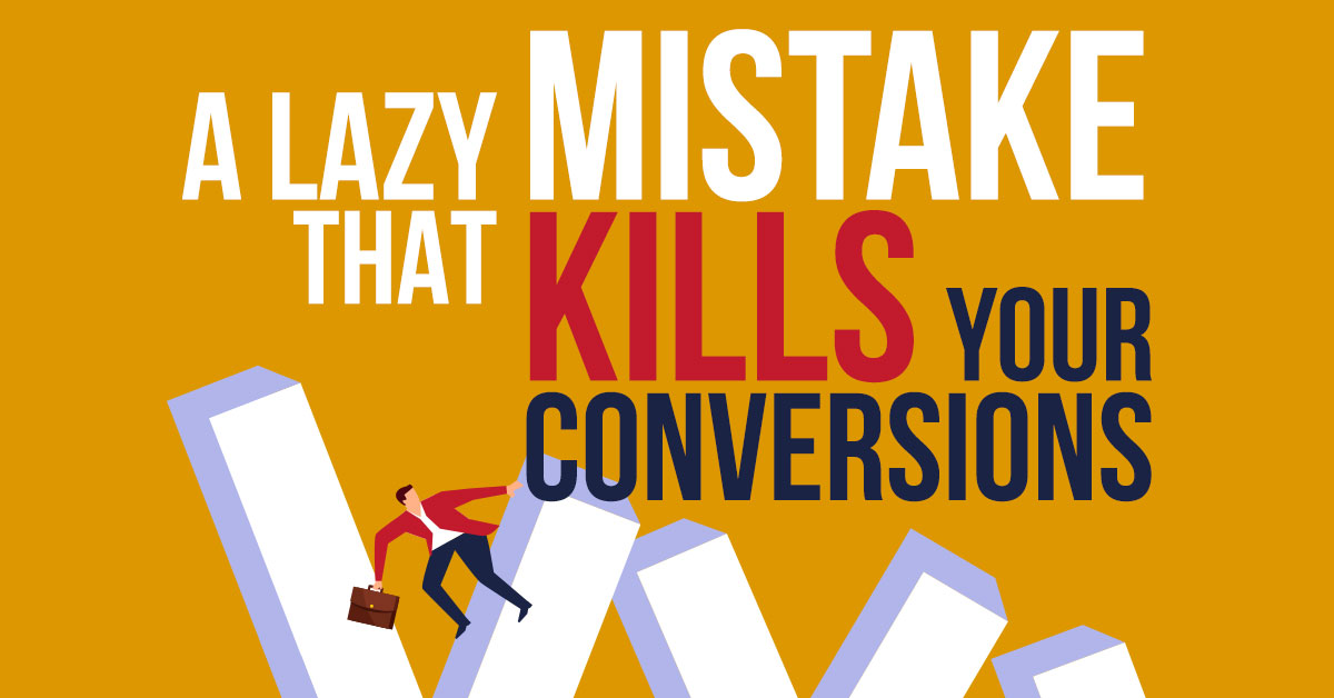 A Common Copy Mistake That Hurts Conversions