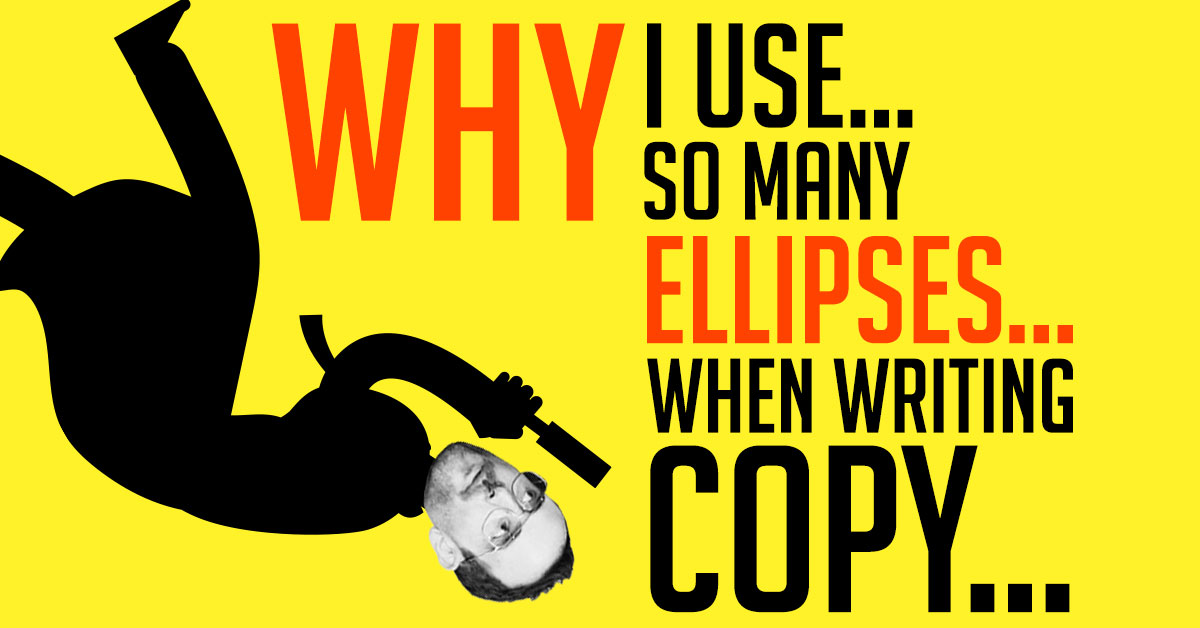 Why I Use So Many Ellipses When Writing Copy