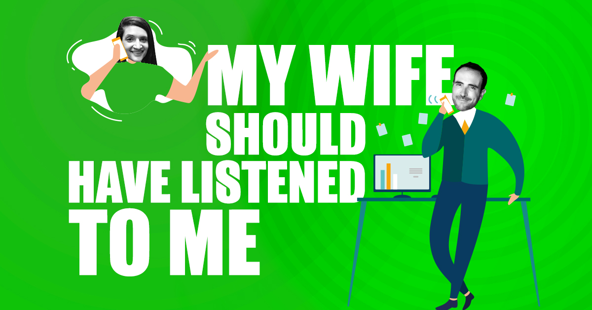 My Wife Should Have Listened To Me