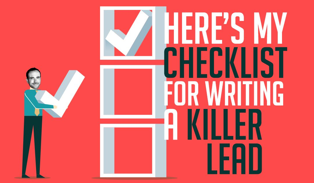 Here's my checklist for writing a killer lead