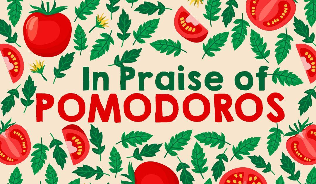 In praise of Pomodoros.