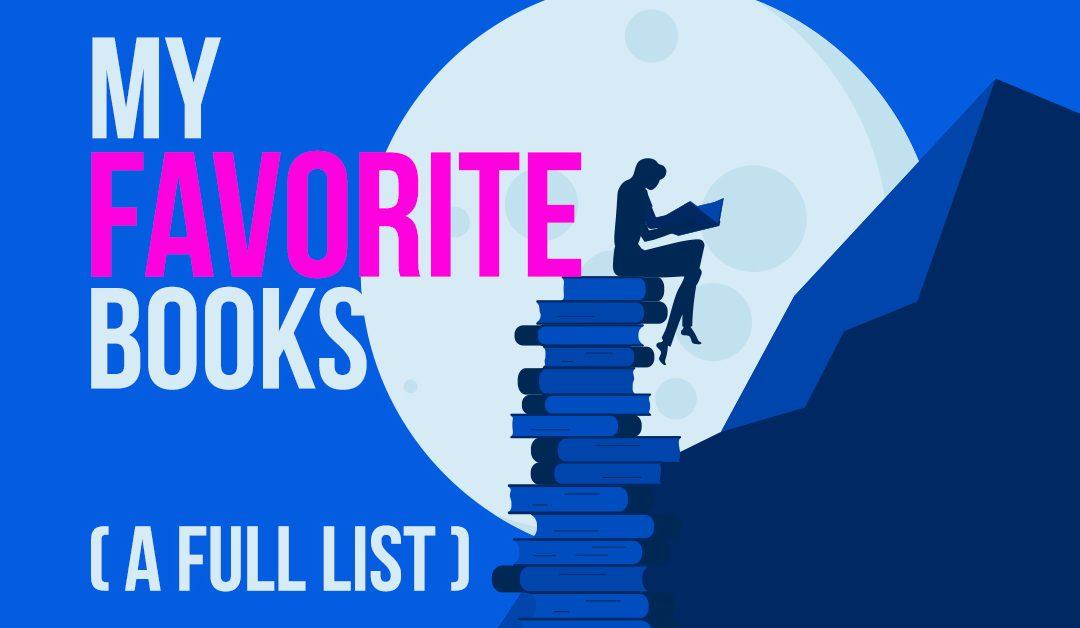 My Favorite Books (A Full List)…