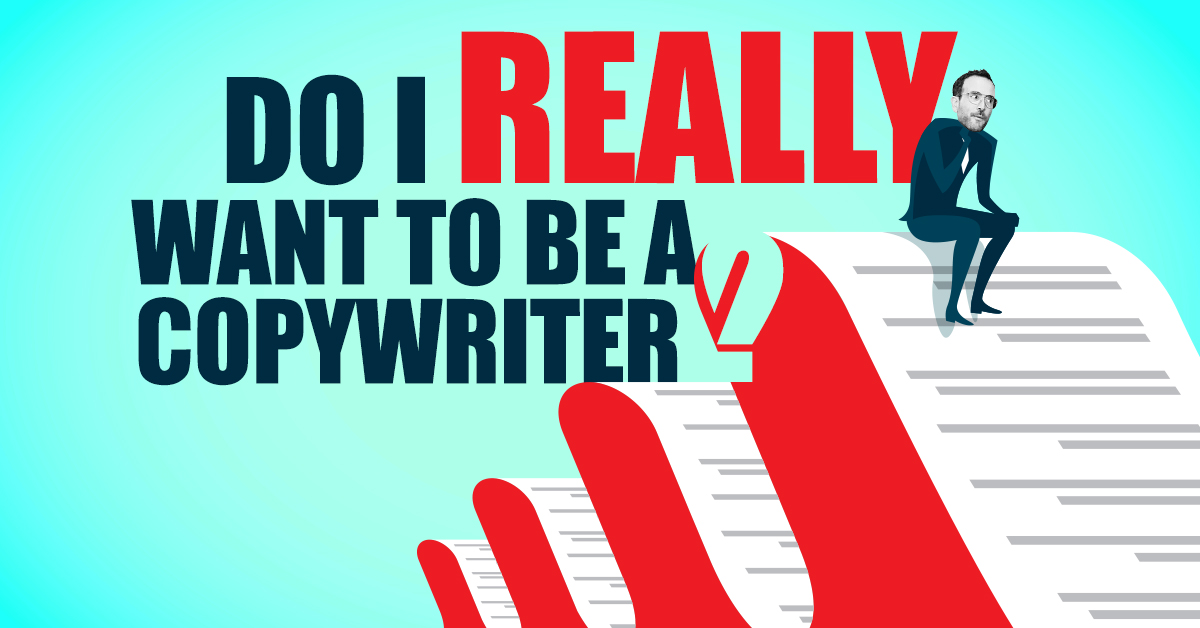 do I really want to be a copywriter