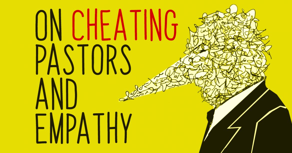 On Cheating Pastors and Empathy