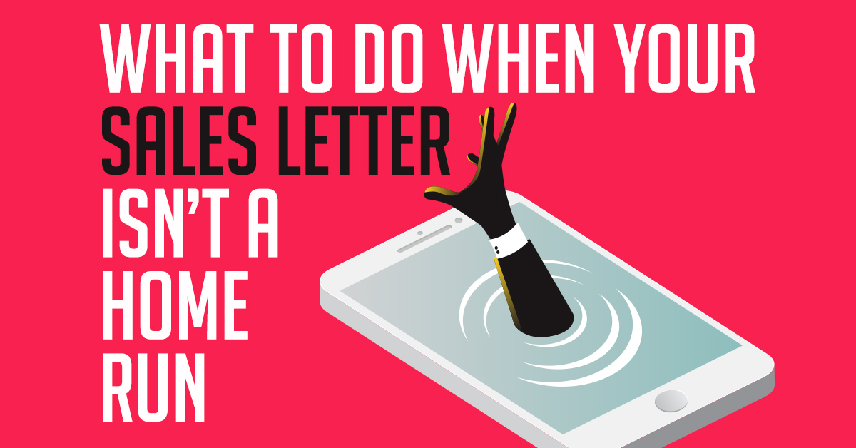 What to do when your sales letter isn't a home run