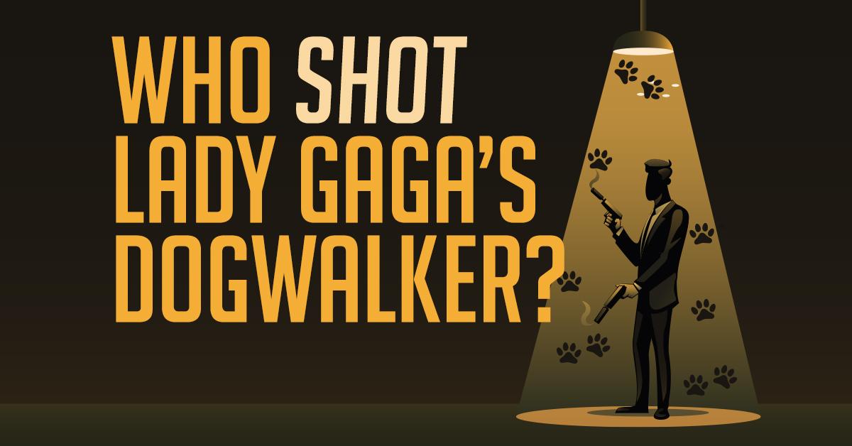 Who shot Lady Gaga's dogwalker?