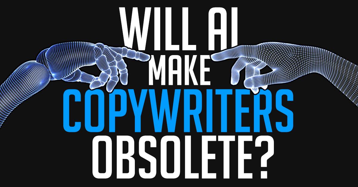 Will AI make copywriters obsolete?
