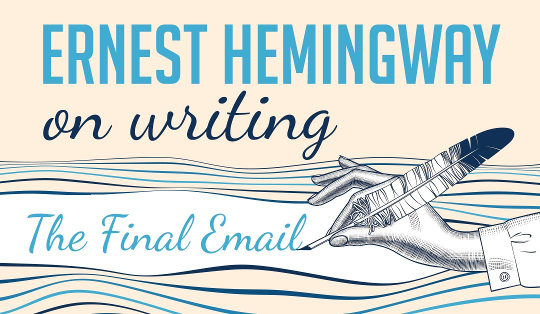 Ernest Hemingway on Writing [The Final Part]