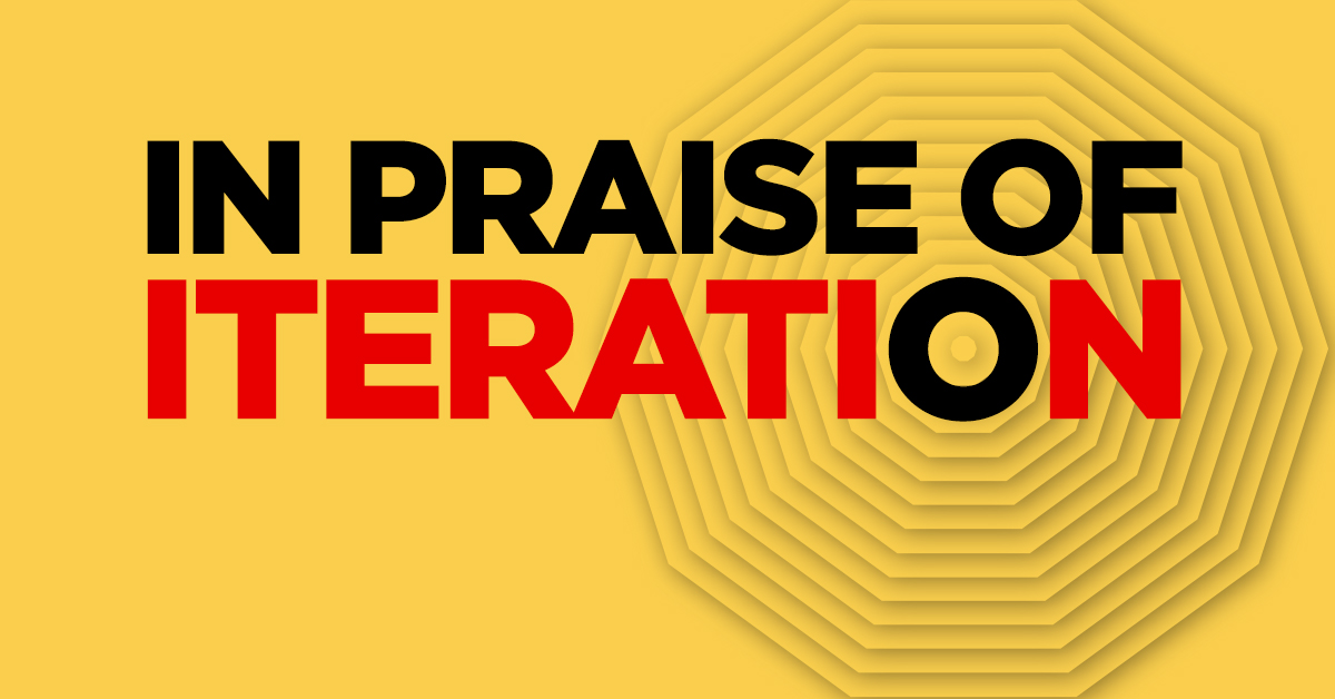 In Praise of Iteration