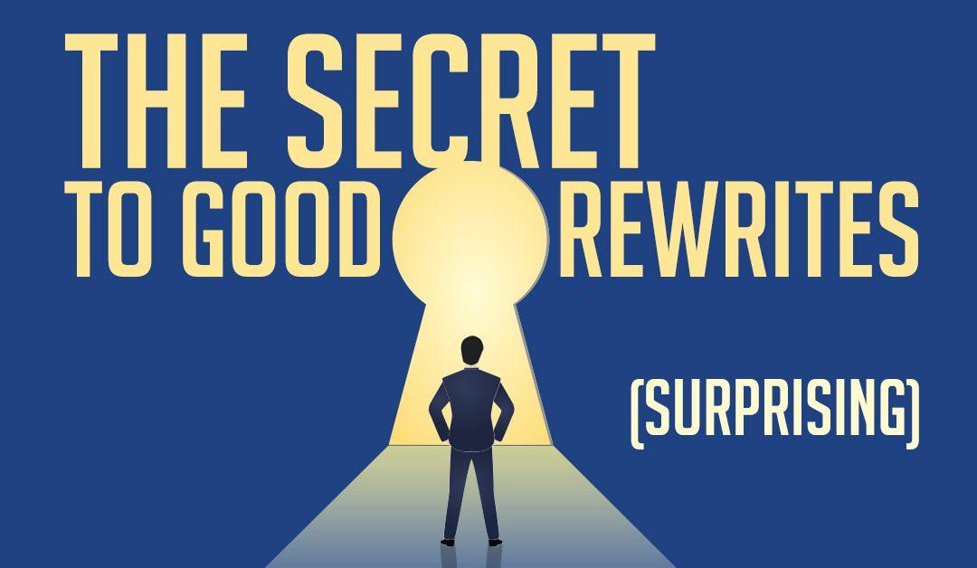 The secret to good rewrites (surprising)…