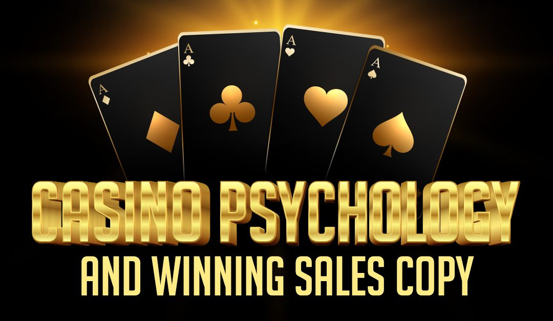 """Casino Psychology"" and winning sales copy."