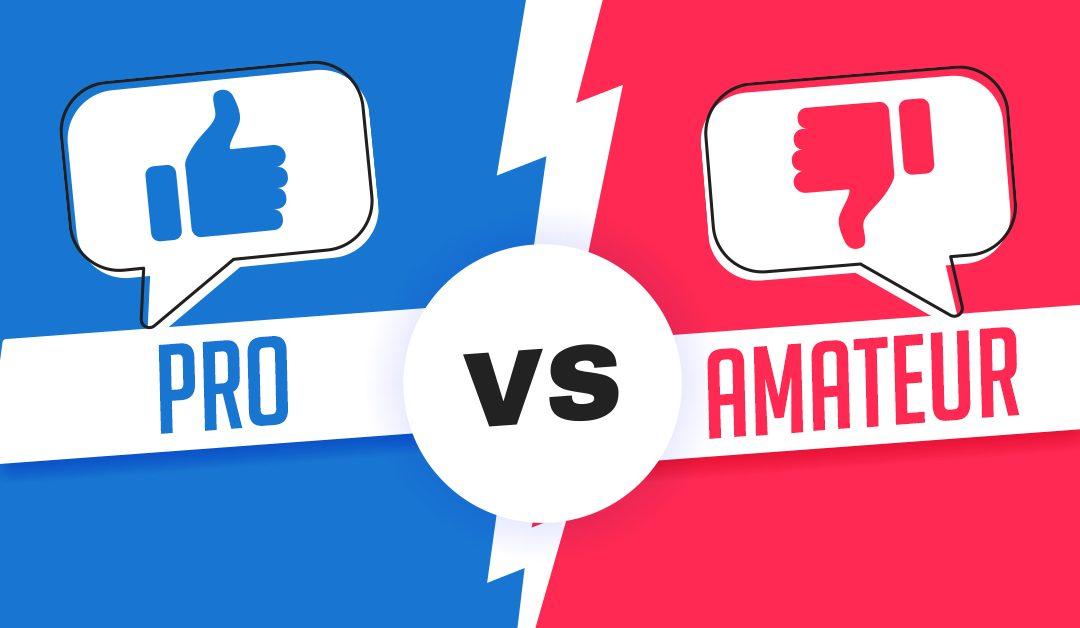 Pro vs. Amateur
