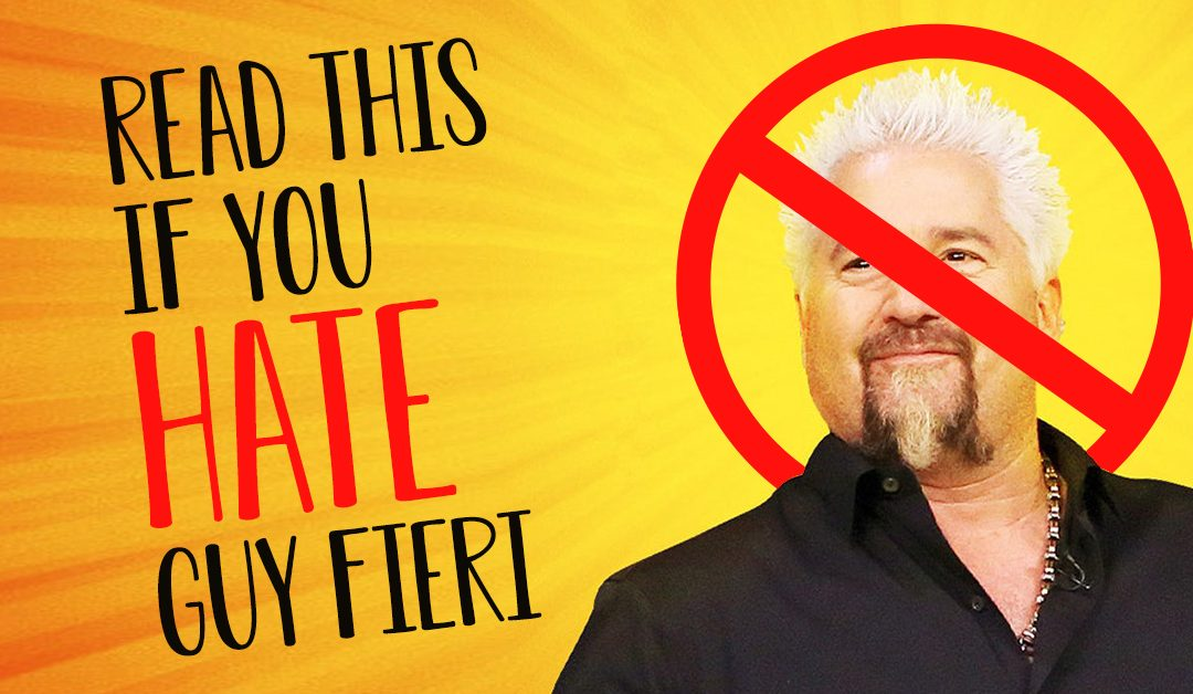 Read this if you hate Guy Fieri