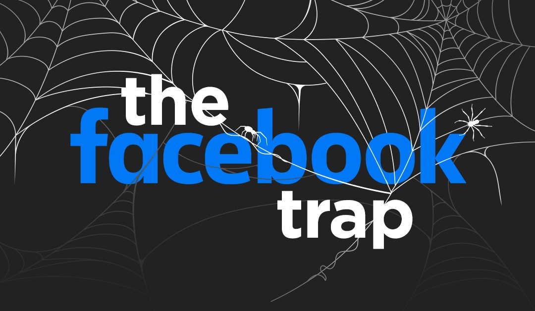 """""""The Facebook Trap"""""""