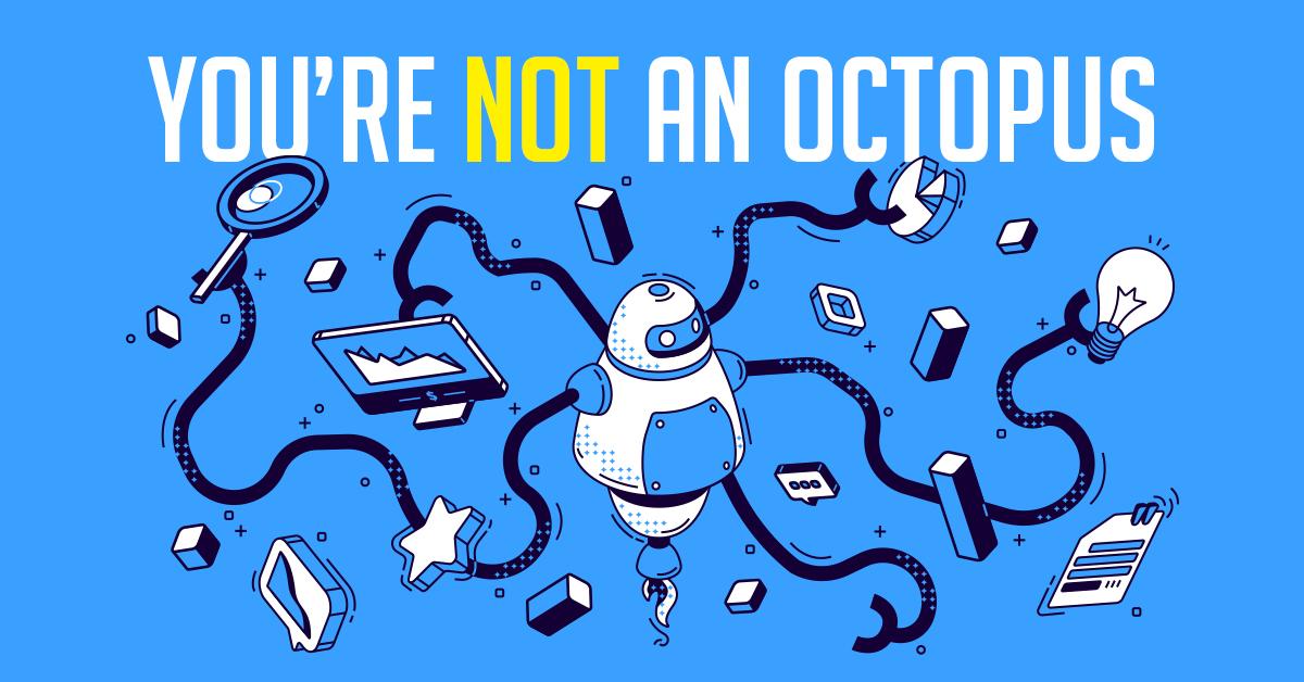 you're not an octopus