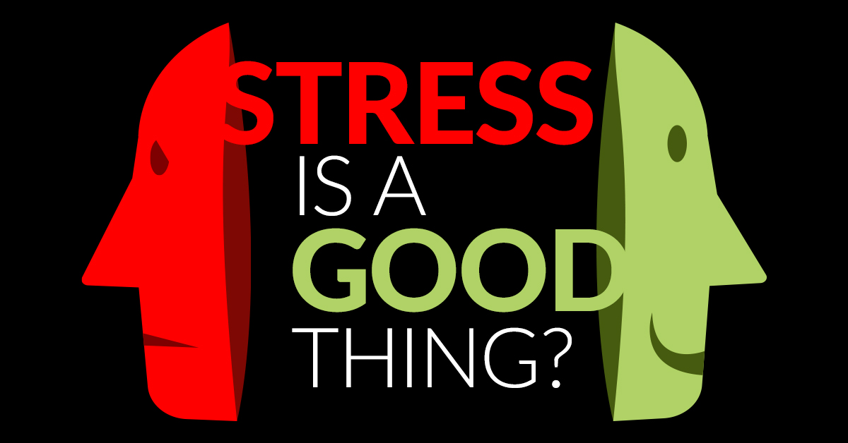 stress is a good thing